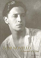 Ivor Novello : a portrait of a star