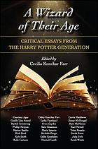 Wizard of their age : critical essays from the Harry Potter generation