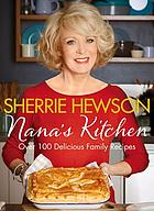 Nana's kitchen : over 100 delicious family recipes
