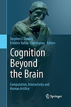 Cognition beyond the brain : computation, interactivity and human artifice