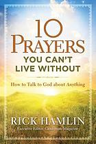 10 prayers you can't live without : how to talk to God about anything