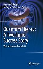 Quantum theory : a two-time success story