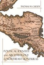 Political identity and archaeology in Northeast Honduras