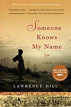 Someone knows my name : [a novel]