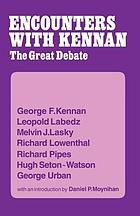 Encounters with Kennan : the great debate