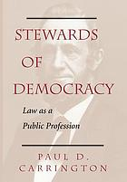 Stewards of democracy : law as a public profession