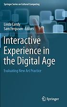Interactive experience in the digital age : evaluating new art practice