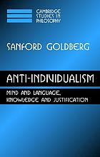 Anti-individualism : mind and language, knowledge and justification