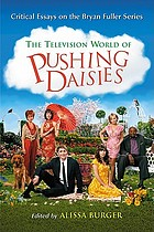 The television world of Pushing daisies : critical essays on the Bryan Fuller series