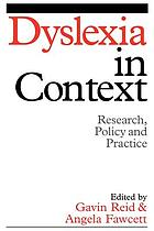Dyslexia in context : research, policy and practice
