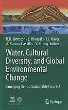 Water, cultural diversity, and global environmental change : emerging trends, sustainable futures?