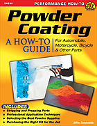 Powder Coating : a How-to Guide for Automotive, Motorcycle, Bicycle & Other Parts
