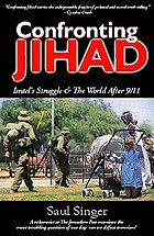 Confronting Jihad : Israel and the world after 9/11
