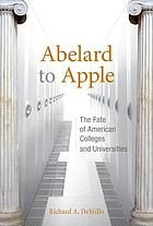 Abelard to Apple : the fate of American colleges and universities