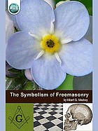 The symbolism of freemasonry : illustrating and explaining its science and philosophy, its legends, myths and symbols
