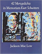 42 Merzgedichte in memoriam Kurt Schwitters : February 1987-September 1989