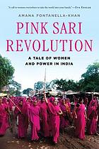 Pink sari revolution : a tale of women and power in India