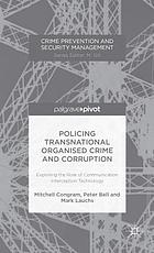 Policing transnational organized crime and corruption : exploring the role of communication interception technology