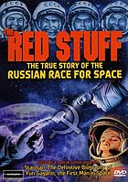 The Red stuff : the true story of the Russian race for space
