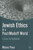 Jewish ethics in a post-Madoff world : a case for optimism