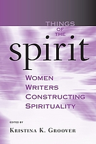 Things of the spirit : women writers constructing spirituality