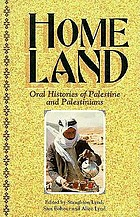 Homeland : oral histories of Palestine and Palestinians