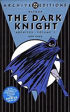 Batman : the dark knight archives, volume 1