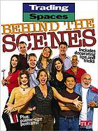Trading spaces behind the scenes.