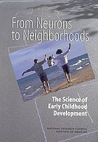 From neurons to neighborhoods : the science of early child development