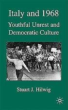 Italy and 1968 : youthful unrest and democratic culture