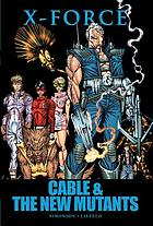 X-Force. Cable & the New Mutants