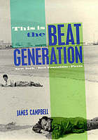 This is the Beat Generation : New York, San Francisco, Paris