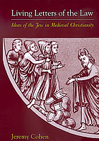 Living letters of the law : ideas of the Jew in medieval Christianity