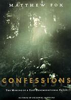 Confessions : the making of a postdenominational priest