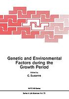 Genetic and Environmental Factors during the Growth Period