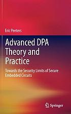 Advanced DPA theory and practice : towards the security limits of secure embedded circuits