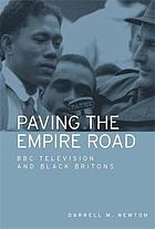 Paving the Empire Road : BBC television and black Britons.