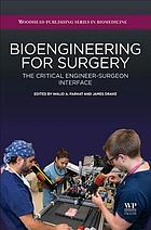 Bioengineering for surgery : the critical engineer-surgeon interface