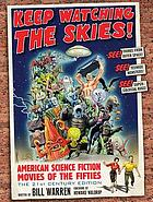 Keep watching the skies! : American science fiction movies of the fifties