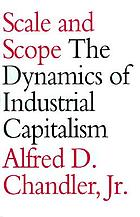 Scale and scope : the dynamics of industrial capitalism
