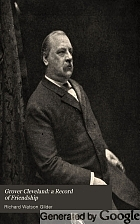 Grover Cleveland: a record of friendship,