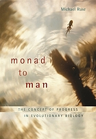 Monad to man : the concept of progress in evolutionary biology