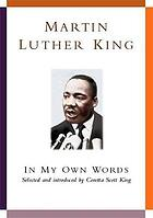 Martin Luther King : in my own words
