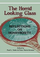 The horrid looking glass : reflections on monstrosity