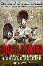 Highlander : the story of the fiercest regiments in the British Army