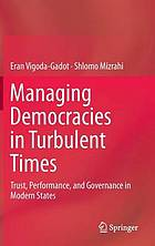 Managing democracies in turbulent times : trust, performance, and governance in modern states