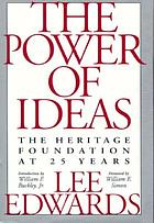 The power of ideas : the Heritage Foundation at 25 years