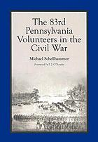 The 83rd Pennsylvania Volunteers in the Civil War