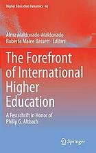 The forefront of international higher education : a festschrift in honor of Philip G. Altbach