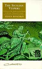 The Sicilian Vespers; a history of the Mediterranean world in the later thirteenth century.